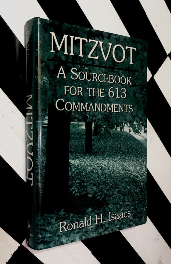 Mitzvot: A Sourcebook for the 613 Commandments by Rabbi Ronald H. Isaacs (1996) hardcover book