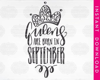 queens are born in september svg, commercial use graphics, birthday queen iron on, cutting files, happy birthday svg, birthday girl svg, dxf