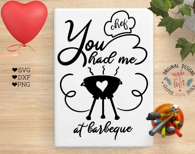 cooking svg, kitchen svg, barbeque svg, you had me at barbeque, grill svg, bbq svg, grill quotes, chef svg, love svg, t-shirt design, cook
