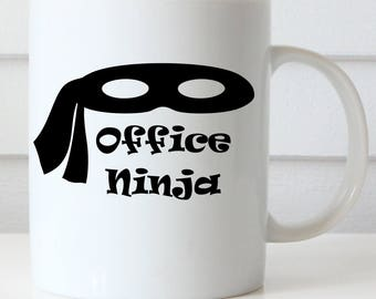 Office Ninja Coffee Mug,Administrative Professionals Day Mug, Boss's Day, Funny Office Mug, Coworker Mug