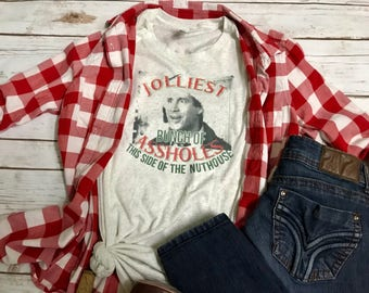 Jolliest Bunch of Assholes this side of the Nut House Shirt, Christmas Vacation Shirt,   Funny Christmas Shirt, Christmas Gift,
