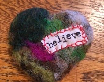 Believe in Your Heart Needle Felted Heart