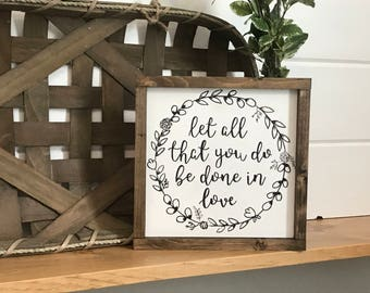 Let All That You Do Be Done In Love Wood Painted Sign