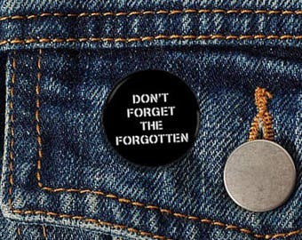 "Don't Forget The Forgotten 1.25"" Pinback Button - Vegan, Vegetarian, Animal Rights, Animal Liberation, Veganism, Activism"
