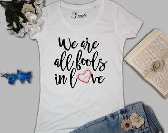 We are all fools in love - Woman's t-shirt - Pride and prejudice | Jane Austen | Top | Book Tee