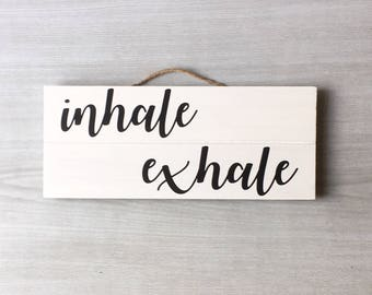 Inhale Exhale Sign / Breathe Yoga Sign / Workout Sign / Yoga Wood Sign / Pilates Sign / Just Breathe Sign / Relax Sign / Office Sign / Boho