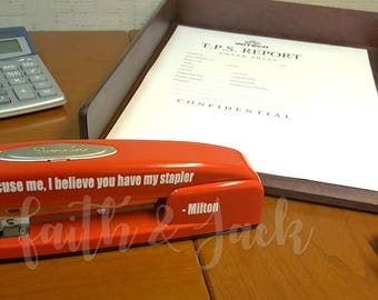 Red Stapler with quote from Office Space, I believe you have my stapler, Milton, gag gift, office supplies, TPS Reports