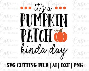 Pumpkin Patch Kind Of Day SVG Cutting File, AI, Dxf and PNG | Instant Download | Cricut and Silhouette | Pumpkin | Fall | Halloween