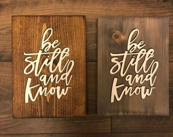 Be Still and Know | Solid Wood Sign | Wall Hanging | Calligraphy Sign | Scripture Sign | Bible Verse Signs
