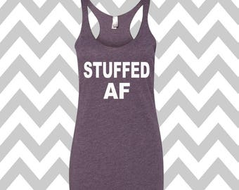 Stuffed AF Workout Tank Fitness Tank Funny Thanksgiving Tank Feed Me Tank Top Funny Turkey Day Tee Gobble Gobble Cross Training Tank