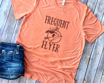 Frequent Flyer, Halloween, Witch, Halloween Tee, Halloween T-Shirt, Halloween Shirt, Witch Shirt, Funny Halloween Shirt, Mom Halloween Shirt