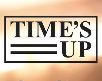 Time's Up Vinyl Decal