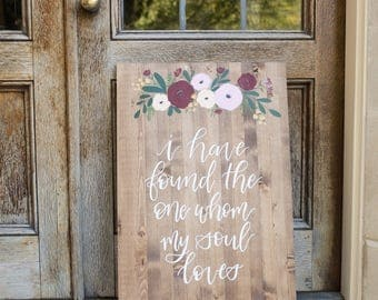I have found the one my soul loves // Song of Solomon 3:4 // Wood Sign // Wedding Decor