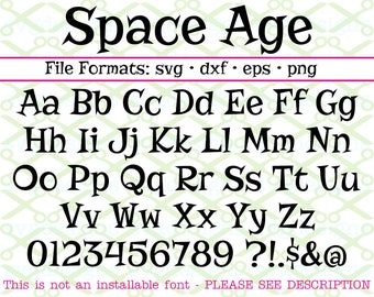 SPACE AGE SVG Font Letters & Numbers/Characters, Svg Dxf Eps, Png. Kids Font, Monogram Svg, Files for Cricut and Silhouette; Cut Files