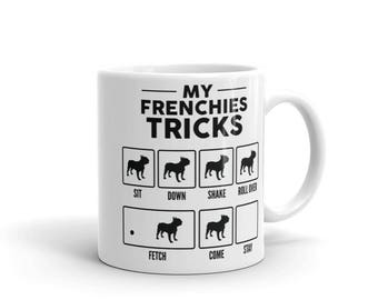 My Frenchies Tricks Mug - Funny Cute French Bulldog Gift - Dog Lover - Coffee Mug