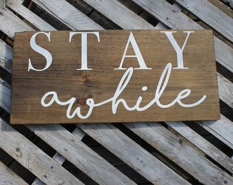 Stay Awhile Sign- Entryway Sign- Rustic Decor- Foyer Sign- Farmhouse Sign- Farmhouse Decor