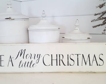 Have a Merry little Christmas wood sign