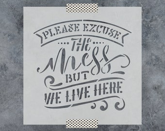 Excuse the Mess Stencil - Reusable DIY Craft Stencils of an Excuse the Mess Sign