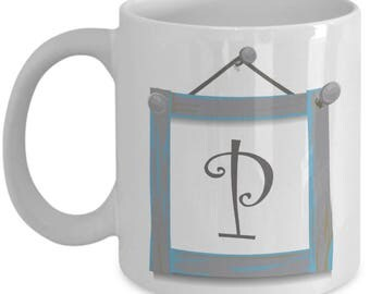Farmhouse Coffee Mugs - Farmhouse Style Dishes Monogrammed Mug - P Monogram Mug - Coffee Mug Letter P Initial - 11 oz Tea Cup