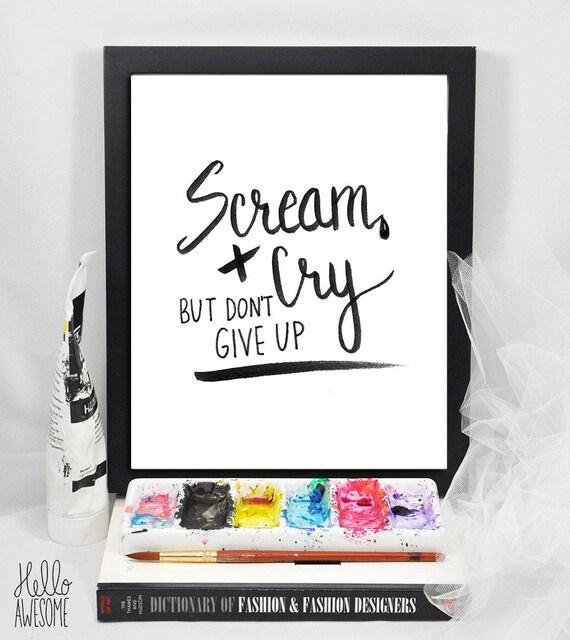 Scream + Cry Script Quote 8x10 Print