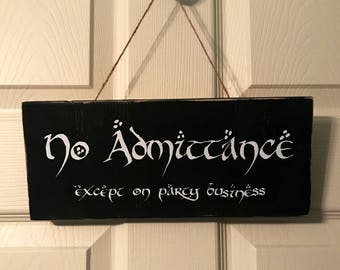No Admittance Except on Party Business Lord of the Rings The Hobbit Rustic Distressed Wood Sign