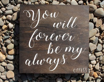 """Rustic wood sign """"You will Forever be my Always""""Wedding Sign/Wedding Gift/ Love/ Wall Decor/ Rustic Home Decor"""