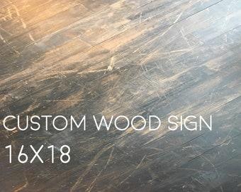 Custom Wood Sign 16x18