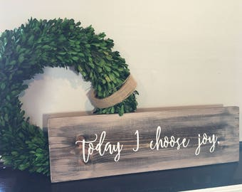 Today I Choose Joy, Rustic Joy Sign, Inspirational Quote, Christian Decor, Rustic Religious Sign, Joy Sign, Shabby Decor, Modern Farmhouse