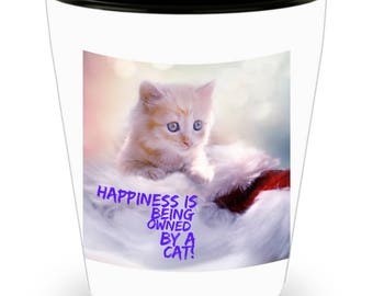 Happiness Is Being Owned By A Cat! Precious White & Orange Striped Kitten Photograph Adorns Cool Ceramic Shot Glass Makes a Perfect Gift!