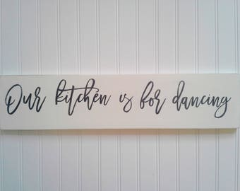 Our kitchen is for dancing,  kitchen sign, rustic wooden sign, farmhouse kitchen sign