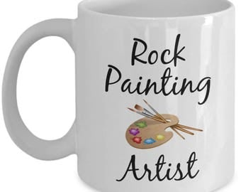 Rock Painting Artist Coffee Mug -  Gift for the Rock Artist painters for the Kindness Rocks Project