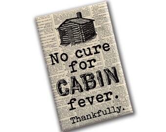 Cabin Fever Magnet   Cabin Art   Large Fridge Magnet   Love my Cabin   Western Decor   Rustic Kitchen Decor