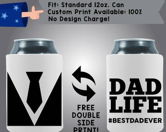 Dad Life #BestDadEver Tux Suit Collapsible Neoprene Father's Day Custom Can Cooler Double Side Print (Dad2)