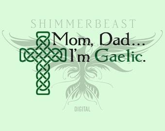 St. Patrick's Day SVG | Mom Dad I'm Gaelic svg | st pattys day svg | st paddys day svg | st patricks day svg | st patricks svg | irish funny