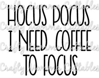 Hocus Pocus I need coffee to focus SVG file / Coffee SVG / Coffee before Talkie file / But coffee first // Coffee and Jesus
