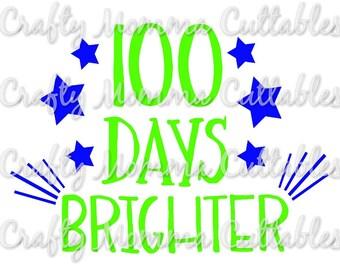 100 days brighter SVG file / I am 100 days brighter SVG / 100th day / 100 days smarter SVG / 100th day svg