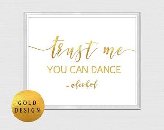 Gold Trust me you can dance sign, alcohol sign for wedding, Gold Wedding Reception Sign, Bar Sign, Wedding Printable instant Download B22