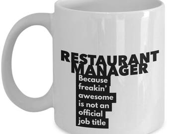 Restaurant Manager because freakin' awesome is not an official job title - Unique Gift Coffee Mug