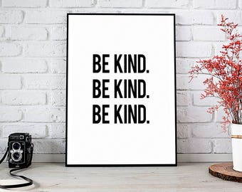 Printable Wall Art,Printable Quote,Instant Download,Kindness,Art,Motivational Print,Motivation Wall Decor,Inspirational Quote,Be Kind Print