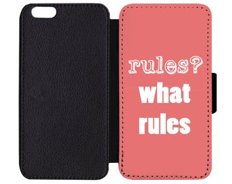 Rules? What Rules Print Black Leather Wallet Flip Phone Case Cover Apple iPhone 5 5S 6 6S 7 Plus +