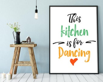 Kitchen Quote, Kitchen, Printable Quote, Typography poster, Printable art, Kitchen quote, This kitchen is for dancing, Calligraphy Print Art