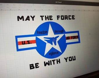 May The Force Be With You, U.S. Air Force, USAF, Onesie or Tee ... Perfect For That Family That Serves