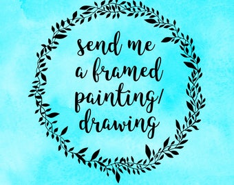 Send me a Framed Painting, Drawing, A4 Size