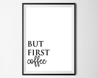 But First Coffee Wall Print - Wall Art, Home Decor, Kitchen Print, Coffee Print