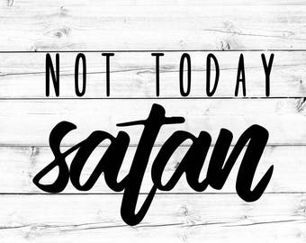 Not Today Satan Svg - Png, Funny Svg, Religious Svg, Faith Svg, Jesus Svg, Cricut Svg, Svg Cut Files for Cricut
