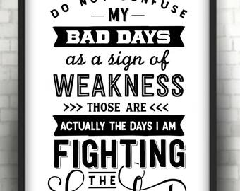 do not confuse my bad days  * Printable 8 x 10  print   Instant Download / 1 pdf  & 1 j peg
