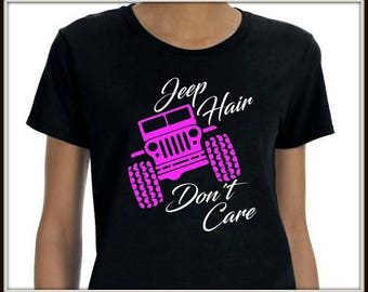 Jeep Hair Don't Care T Shirt ~Jeep Shirt ~ Ladies Shirt ~ Funny T Shirt ~ Statement Shirt ~ Woman's Shirt ~ Jeep Lover ~ Gift for Her