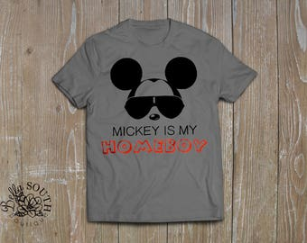 Mickey Mouse Shirt-Disney Shirt-Mickey Mouse T-Shirt-Disney T-Shirt-Mickey Shirt-Mickey T-Shirt-Mickey Is My Homeboy-Disney Vacation Shirt