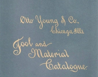 Otto Young & Co. Chicago, Ills. Tool and Material Catalogue Reprinted July 1998