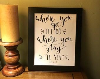 8x10 print, Where You Go, I'll Go, Ruth 1:16